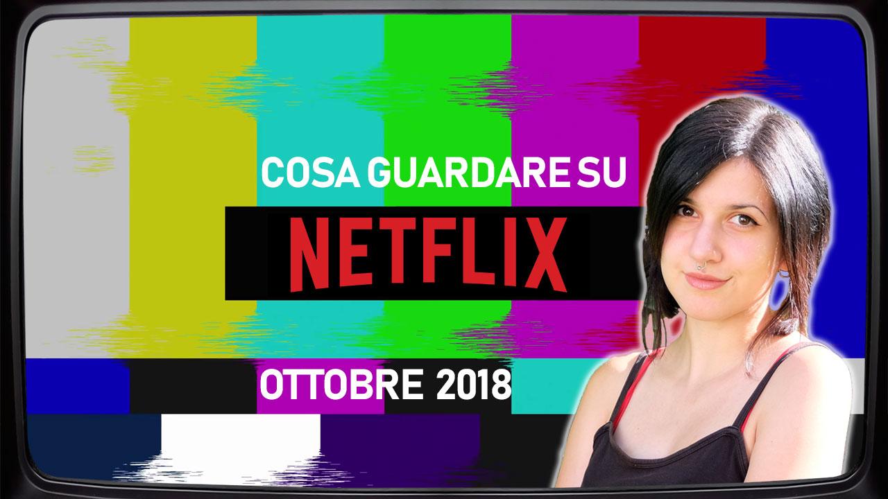 Cosa guardare su Netflix | Ottobre 2018 thumbnail