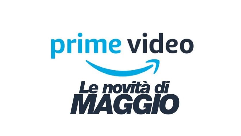 Amazon Prime Video presenta le novità di Maggio thumbnail