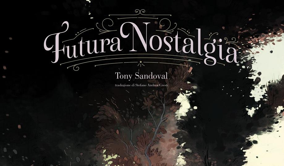 Futura Nostalgia: arriva il nuovo libro di Tony Sandoval thumbnail
