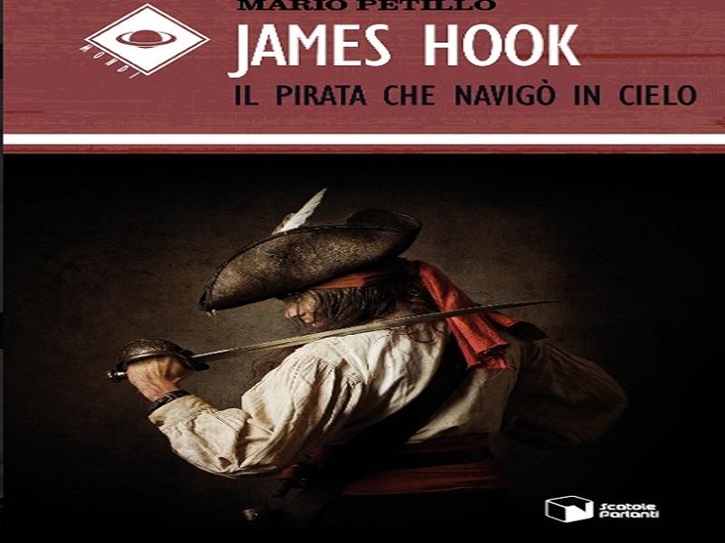 James Hook – Il pirata che navigò in cielo: in libreria il primo romanzo di Mario Petillo thumbnail