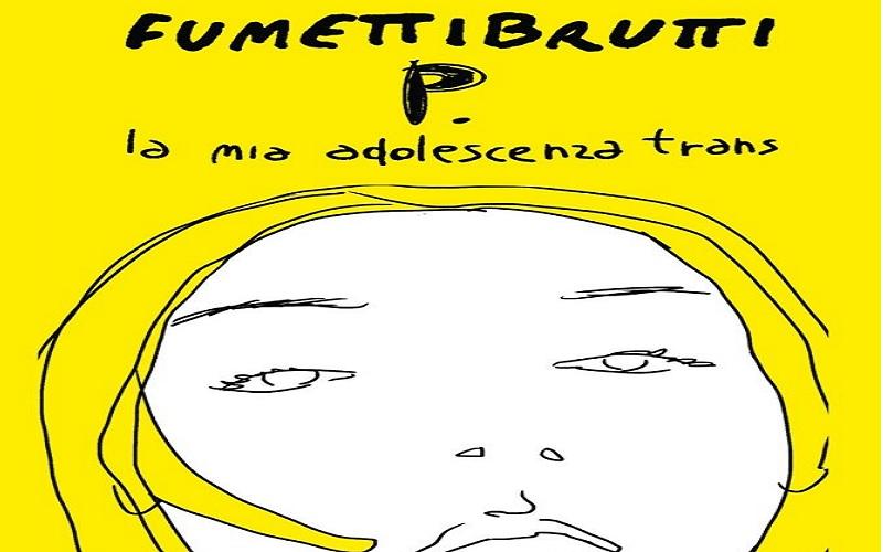 P. La mia adolescenza trans, nuovo graphic novel di Fumettibrutti thumbnail