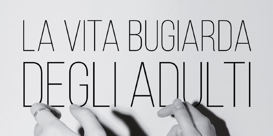 La vita bugiarda degli adulti: il nuovo romanzo di Elena Ferrante thumbnail