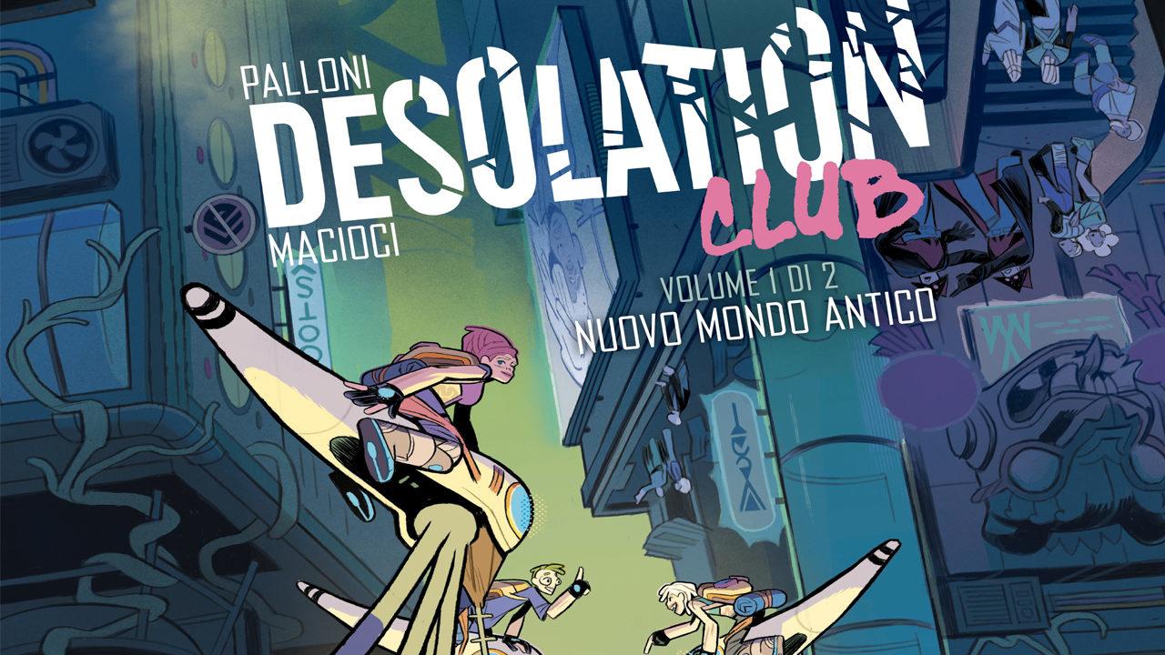 Desolation Club, il mondo senza gravità di Lorenzo Palloni thumbnail