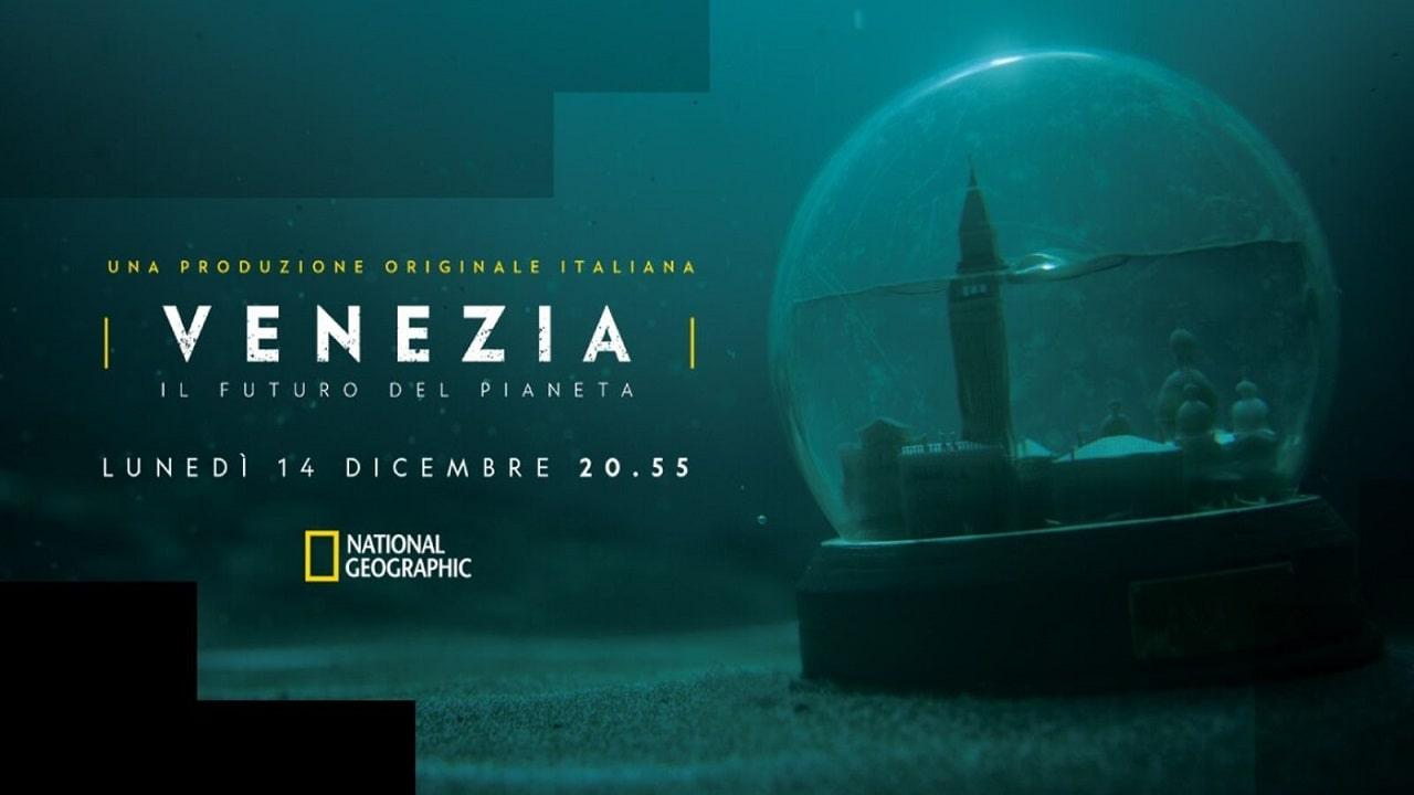 Venezia: Il Futuro del Pianeta arriva sul National Geographic thumbnail