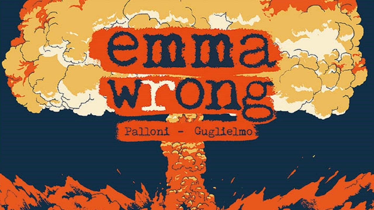 Emma Wrong, la graphic novel fra amore e bomba atomica thumbnail