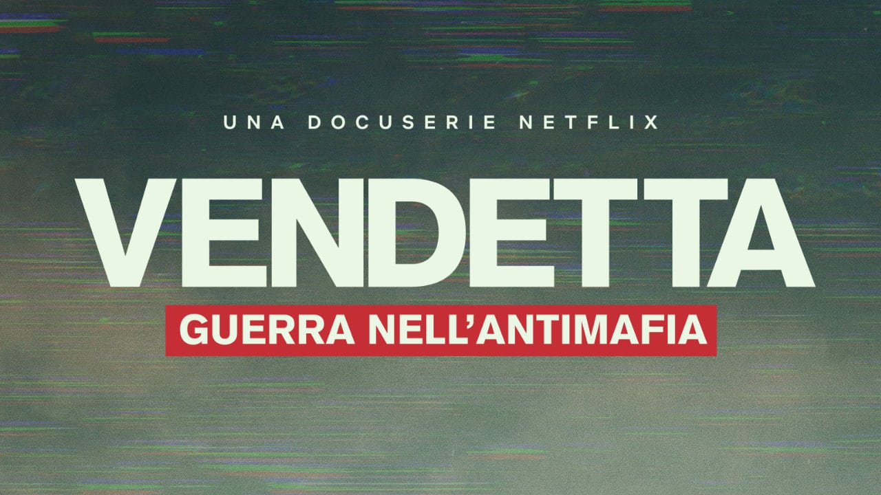 Vendetta: guerra nell'antimafia, la nuova docu-serie in arrivo su Netflix thumbnail